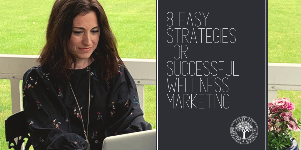 8 Easy Strategies for Successful Wellness Marketing